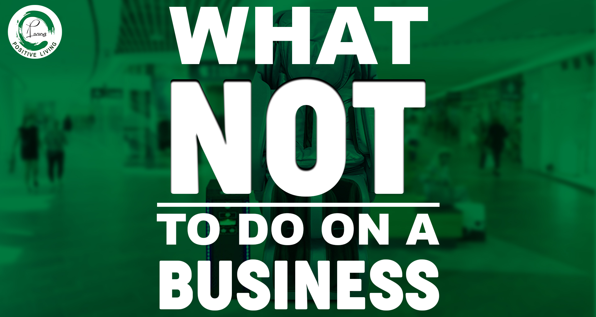 What_not_to_do_on_a_business