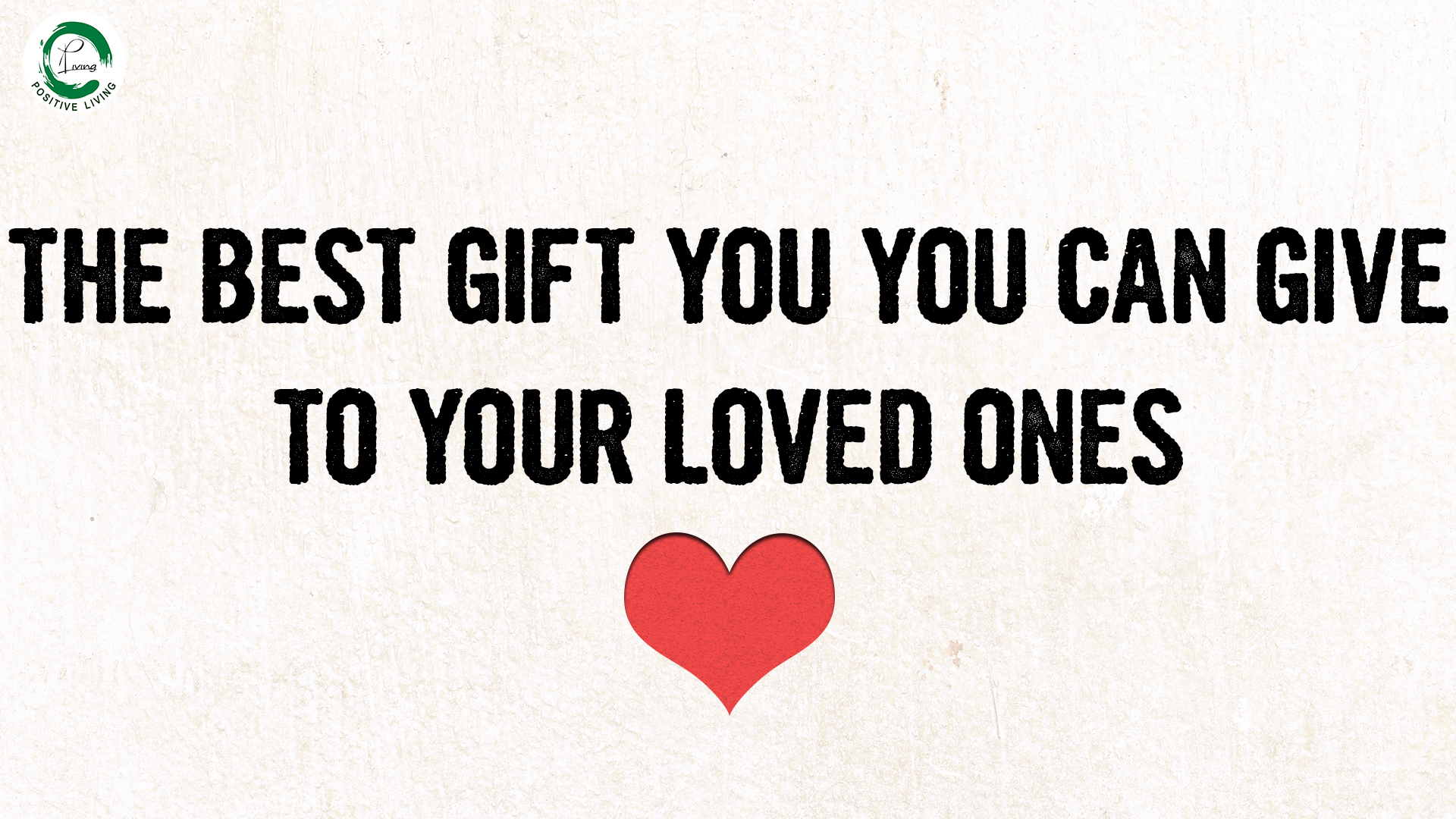 The best gift youc an give