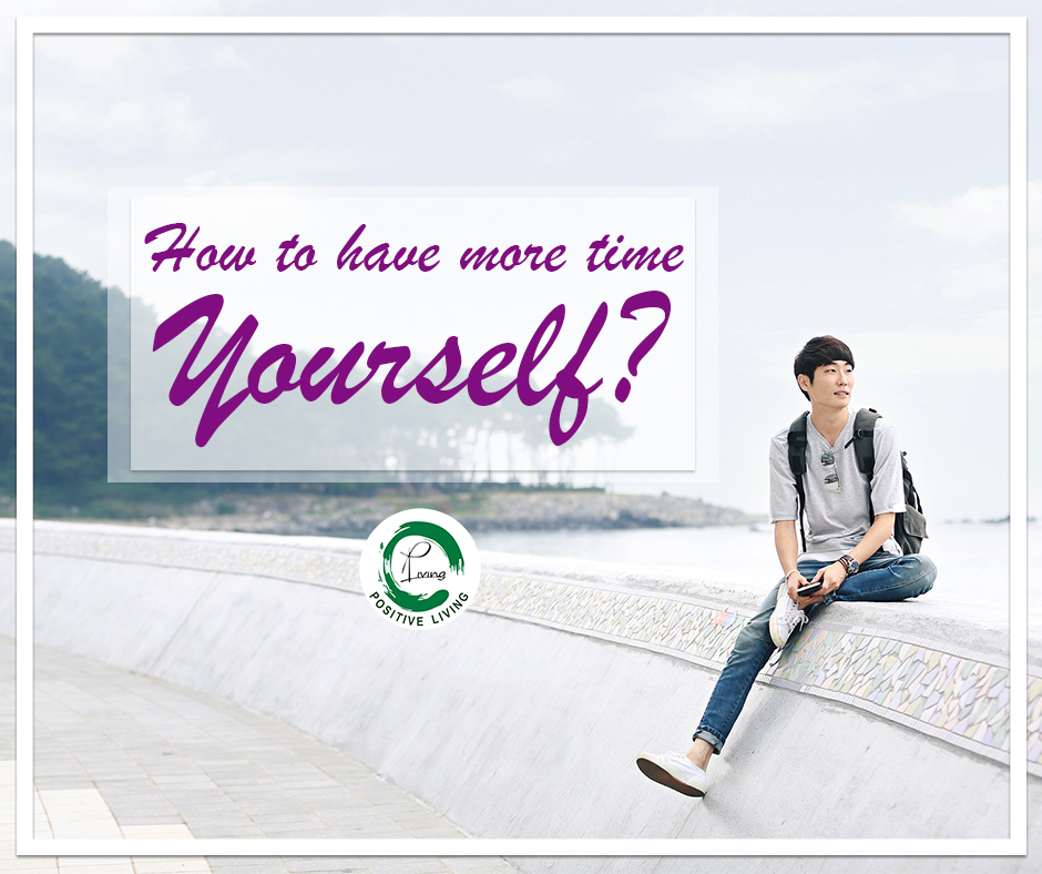 HOW TO HAVE MORE TIME FOR YOURSELF Blog